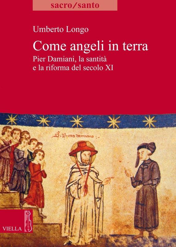 Come angeli in terra Pier Damiani, la santità e la riforma del secolo XI