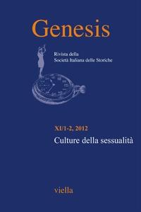 Genesis. Rivista della Società italiana delle storiche (2012) Vol. 11/1-2 Culture della sessualità