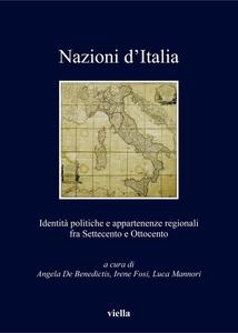 Nazioni d'Italia Identità politiche e appartenenze regionali fra Settecento e Ottocento