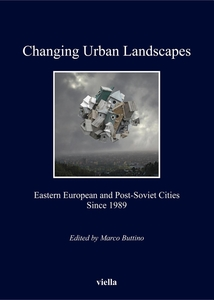 Changing Urban Landscapes Eastern European and Post-Soviet Cities Since 1989