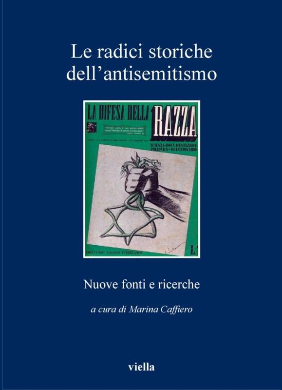 Le radici storiche dell'antisemitismo Nuove fonti e ricerche