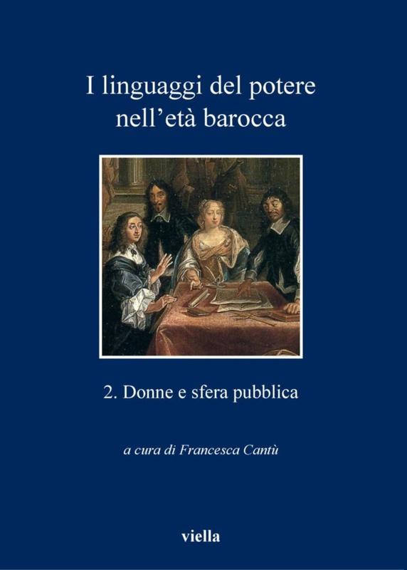 I linguaggi del potere nell'età barocca  2. Donne e sfera pubblica