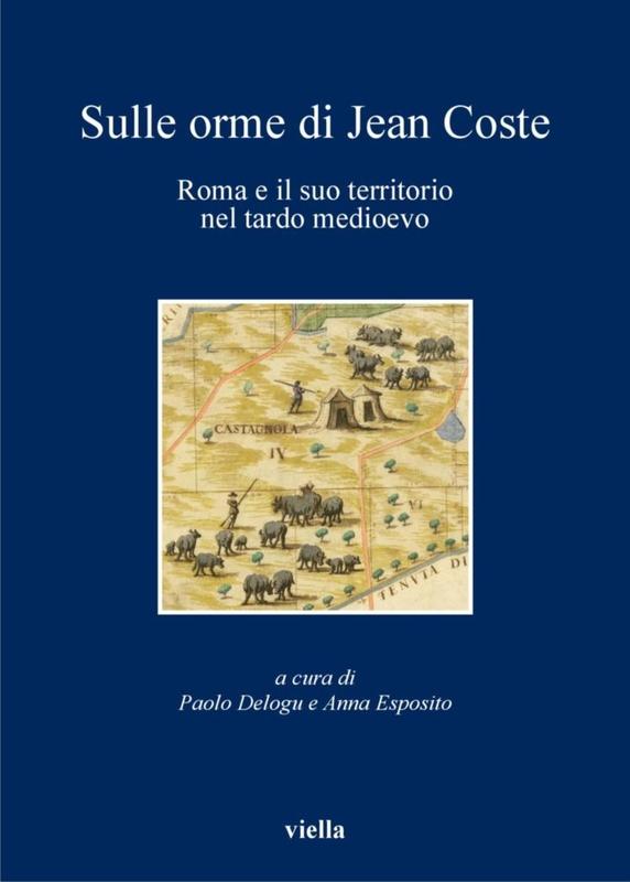 Sulle orme di Jean Coste Roma e il suo territorio nel tardo medioevo