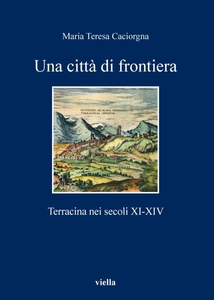 Una città di frontiera Terracina nei secoli XI-XIV