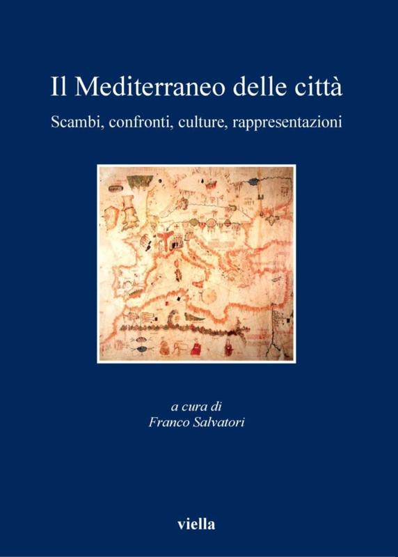 Il Mediterraneo delle città Scambi, confronti, culture, rappresentazioni