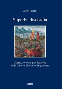 Superba discordia Guerra, rivolta e pacificazione nella Genova di primo Cinquecento