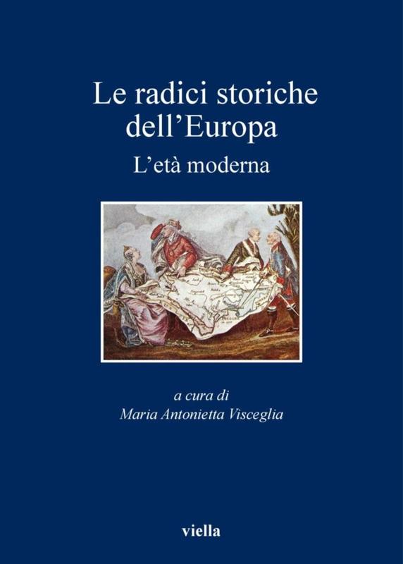 Le radici storiche dell'Europa L'età moderna