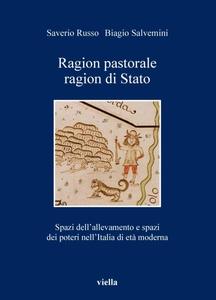 Ragion pastorale, ragion di stato Spazi dell'allevamento e spazi dei poteri nell'Italia di età moderna