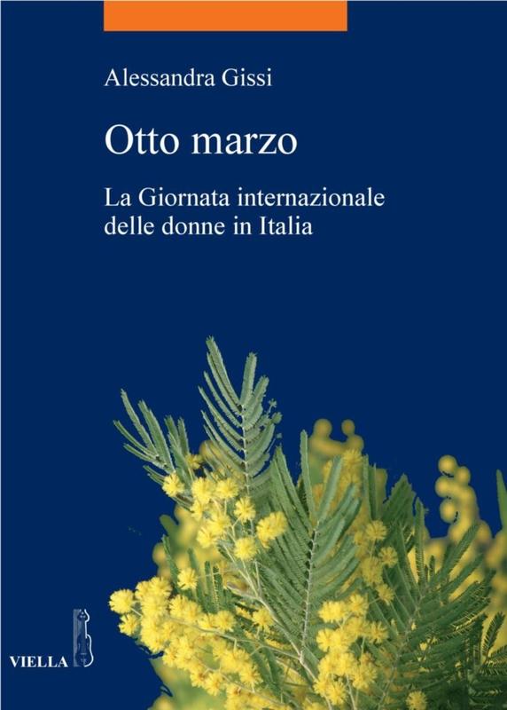 Otto marzo La Giornata internazionale delle donne in Italia