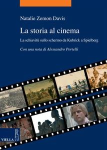 La storia al cinema La schiavitù sullo schermo da Kubrick a Spielberg