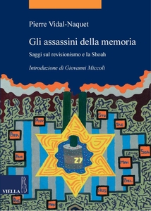 Gli assassini della memoria Saggi sul revisionismo e la Shoah