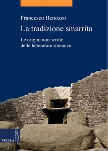 La tradizione smarrita Le origini non scritte delle letterature romanze