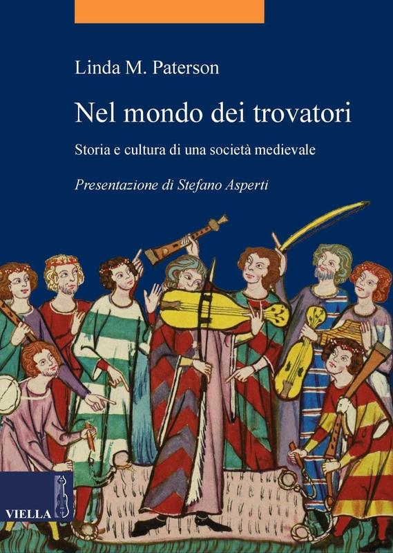 Nel mondo dei trovatori Storia e cultura di una società medievale
