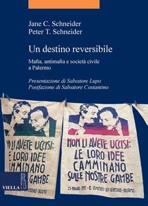 Un destino reversibile Mafia, antimafia e società civile a Palermo