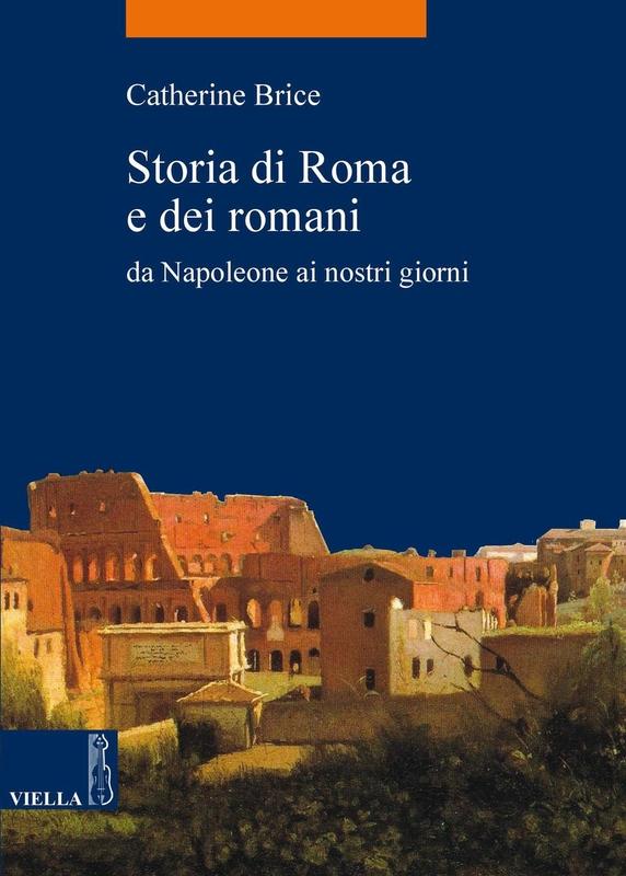 Storia di Roma e dei romani Da Napoleone ai nostri giorni