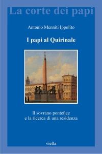 I papi al Quirinale Il sovrano pontefice e la ricerca di una residenza