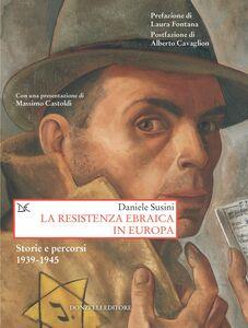 La resistenza ebraica in Europa Storie e percorsi 1939-1945