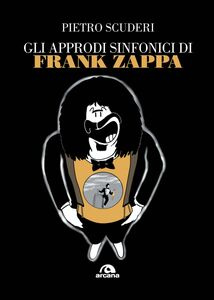 Gli approdi sinfonici di Frank Zappa