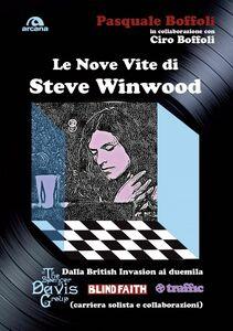 Le nove vite di Steve Winwood Dalla British Invasion al duemila