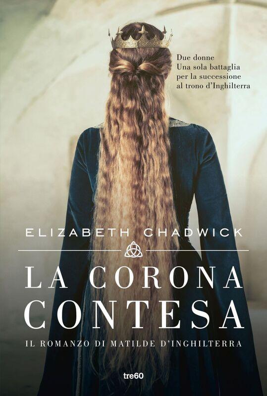 La corona contesa Il romanzo di Matilde d'Inghilterra