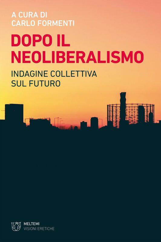 Dopo il neoliberalismo Indagine collettiva sul futuro
