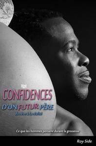 Confidences d'un futur père Du rêve à la réalité