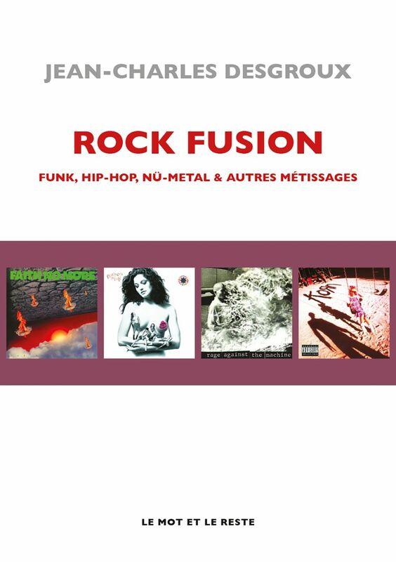 Rock fusion Funk, hip-hop, nu-metal & autres métissages