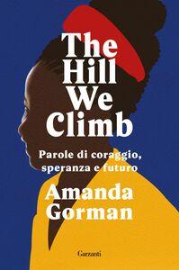 The Hill We Climb Parole di coraggio, speranza e futuro