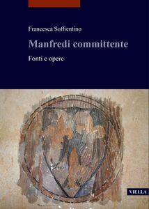 Manfredi committente Fonti e opere