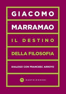 Il Destino della filosofia Dialogo con Francesc Arroyo