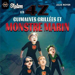 Les 4Z : Guimauves grillées et monstre marin Tome 6