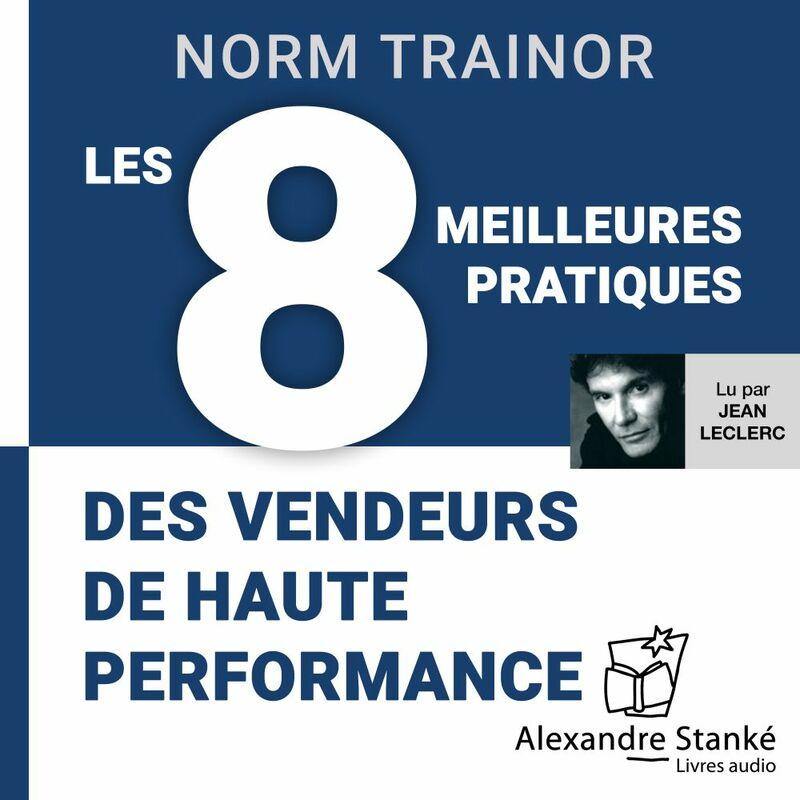 Les 8 meilleures pratiques des vendeurs de haute performance