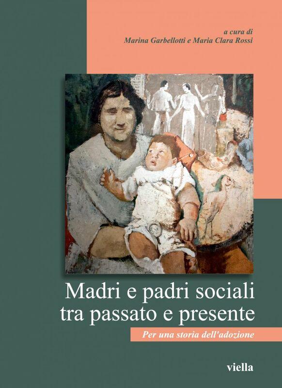 Madri e padri sociali tra passato e presente Per una storia dell'adozione