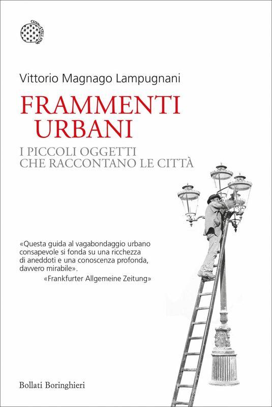 Frammenti urbani I piccoli oggetti che raccontano le città