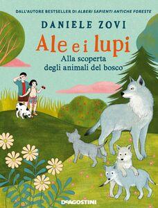 Ale e i lupi Alla scoperta degli animali del bosco