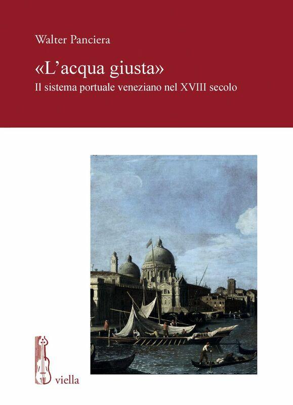 «L'acqua giusta» Il sistema portuale veneziano nel XVIII secolo
