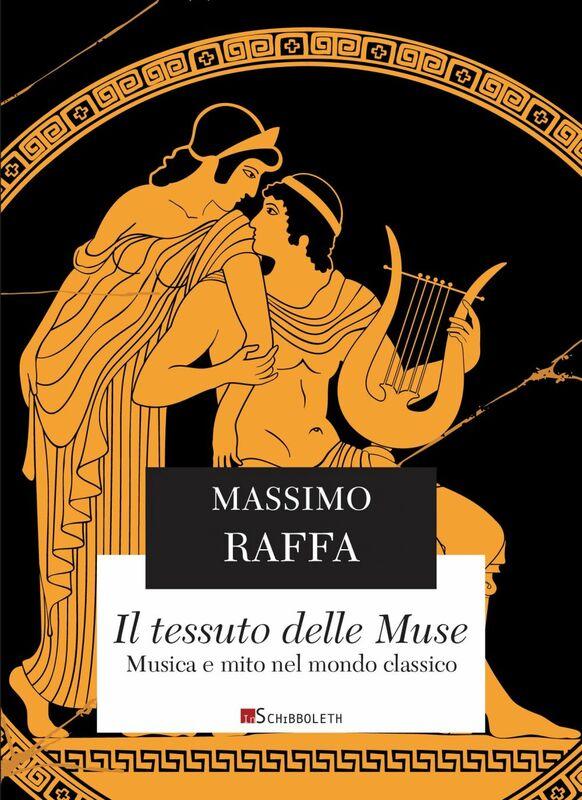 Il tessuto delle Muse Musica e mito nel mondo classico