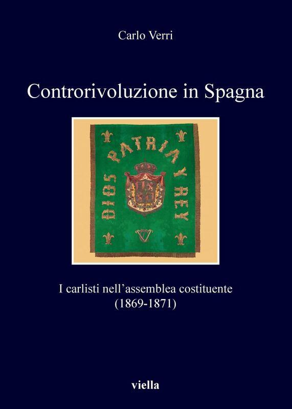 Controrivoluzione in Spagna I carlisti nell'assemblea costituente (1869-1871)