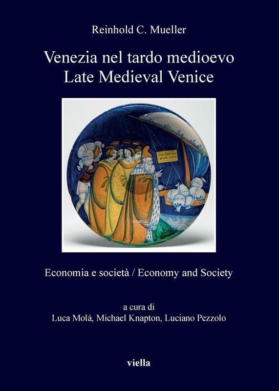 Venezia nel tardo medioevo / Late Medieval Venice Economia e società / Economy and Society