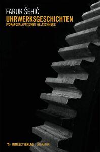 Uhrwerksgeschichten (Vorapokalyptischer Weltschmerz)
