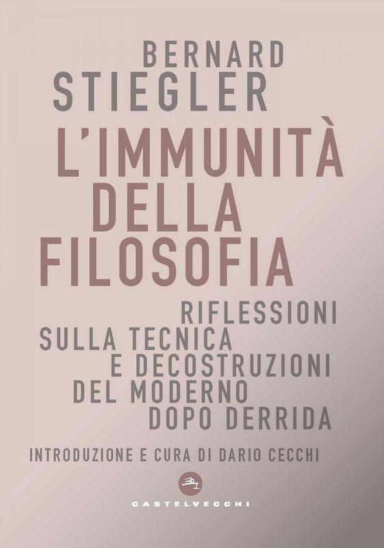 L'immunità della filosofia Riflessioni sulla tecnica e decostruzioni del moderno dopo Derrida