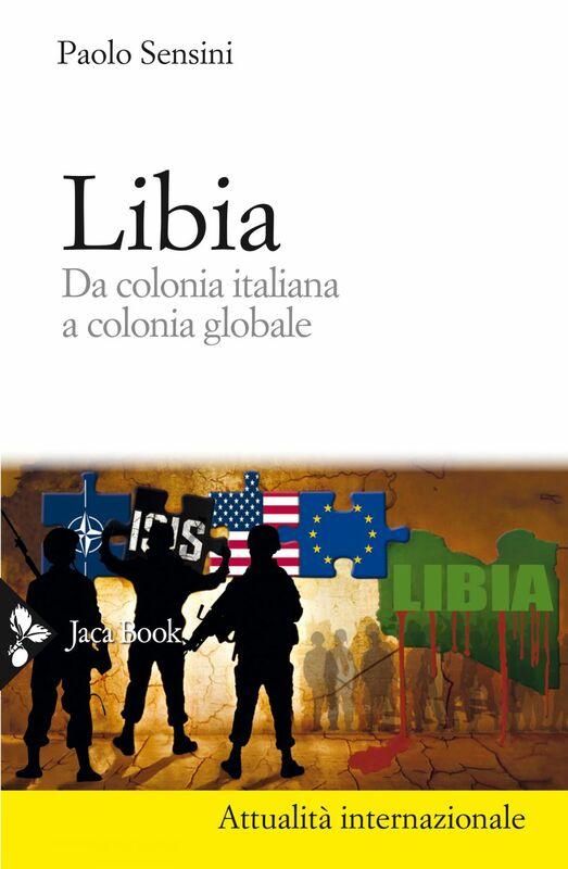 Libia Da colonia italiana a colonia globale
