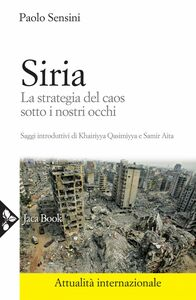 Siria La strategia del caos sotto i nostri occhi