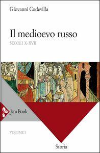 Il Medioevo russo Secoli X-XVII