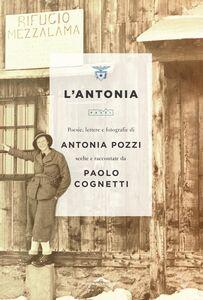 L'Antonia Poesie, lettere e fotografie di Antonia Pozzi scelte e raccontate da Paolo Cognetti
