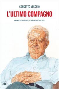 L'ultimo compagno Emanuele Macaluso, il romanzo di una vita
