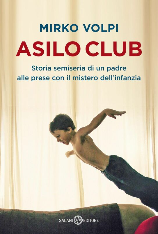 Asilo Club Storia semiseria di un padre alle prese con il mistero dell'infanzia