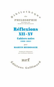 Réflexions XII-XV. Cahiers noirs 1939 - 1941