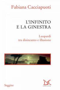 L'Infinito e la Ginestra Leopardi tra disincanto e illusione