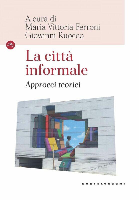 La città informale Approcci teorici